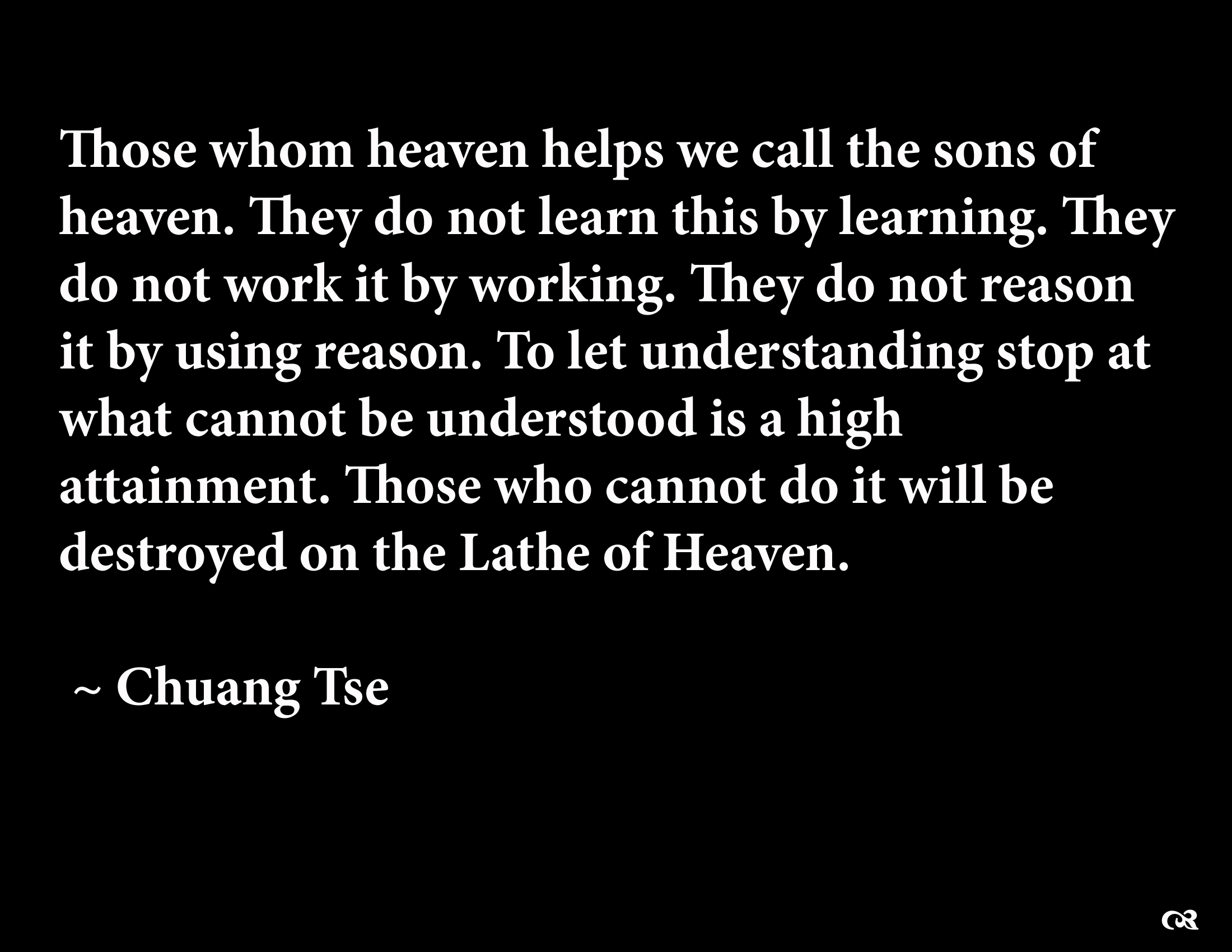 Misc - Quote  - Philosophy - Chuang Tse - Lathe Of Heaven Wallpaper