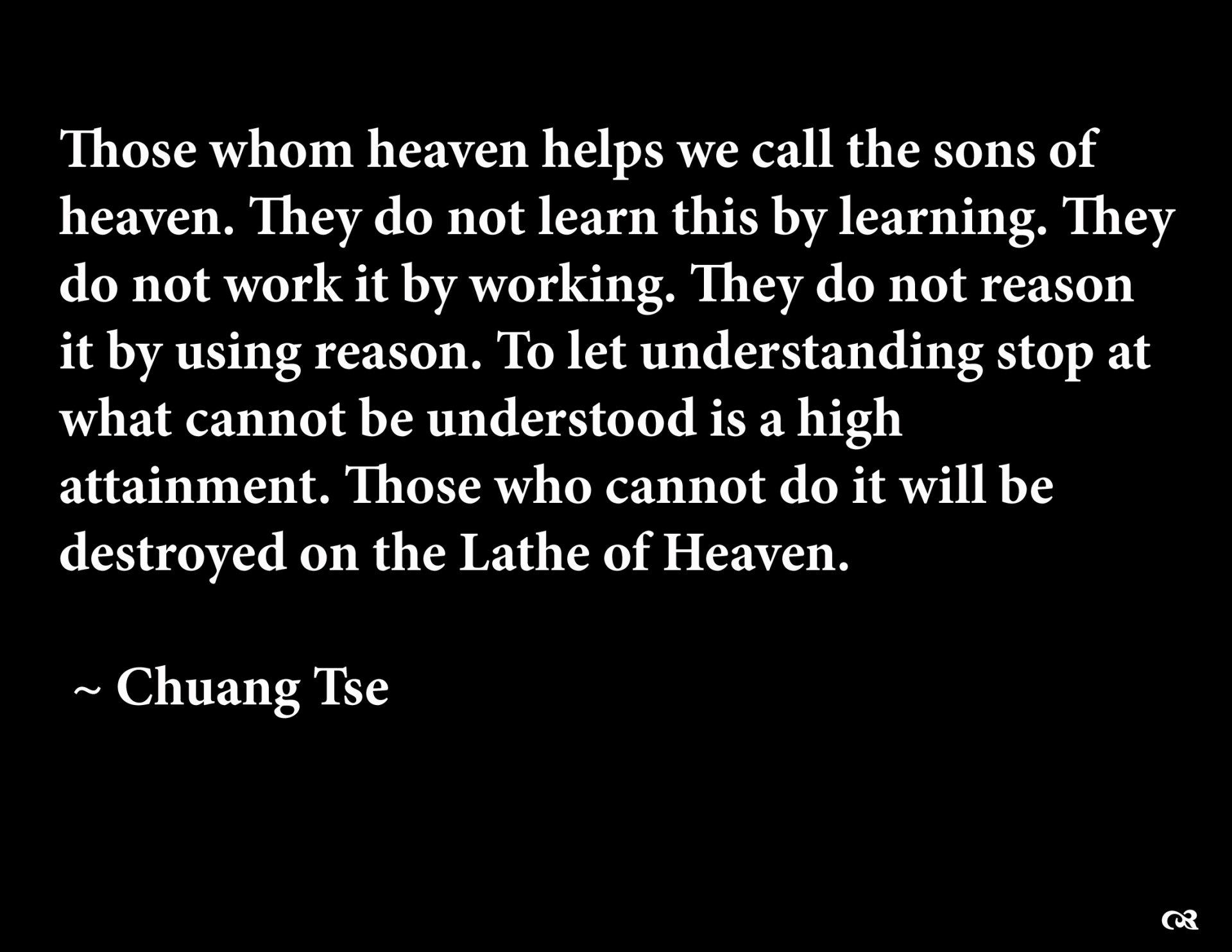Misc - Quote  Philosophy Chuang Tse Lathe Of Heaven Wallpaper