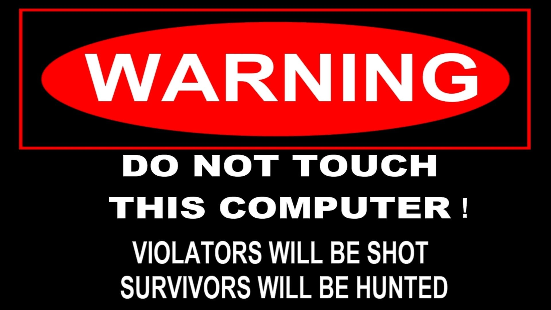Warning Do Not Touch This Computer Full HD Wallpaper And